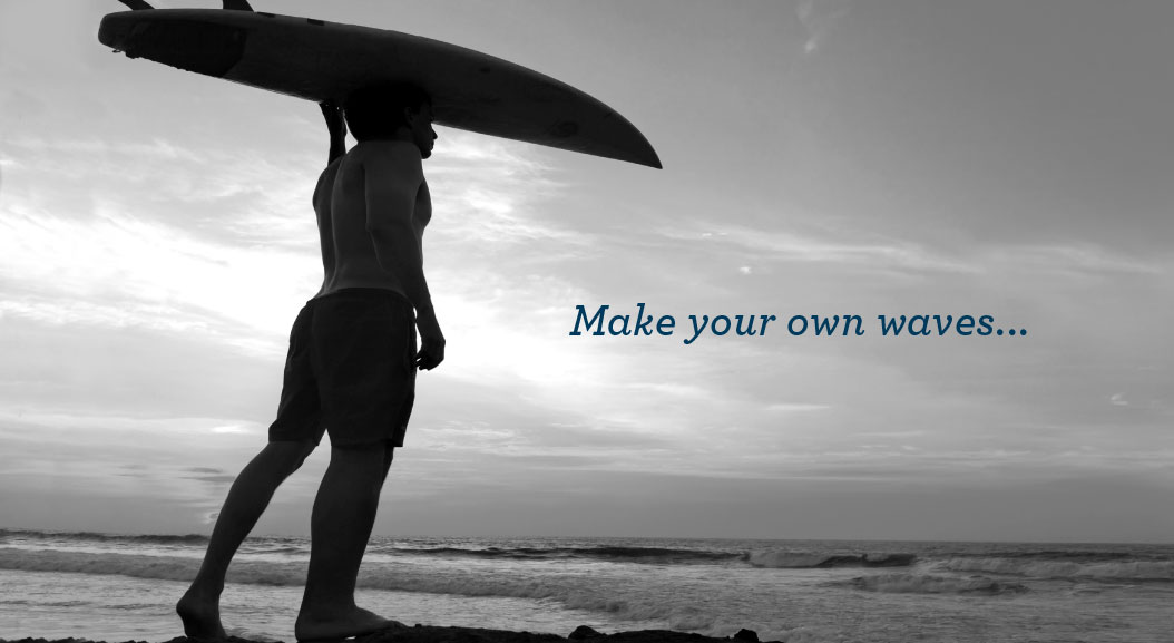 Make your own waves...